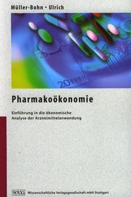 Abbildung von Müller-Bohn / Ulrich | Pharmakoökonomie | 2000 | Einführung in die ökonomische ...