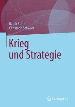 Abbildung von Rotte | Das Phänomen Krieg | 1. Auflage | 2019 | beck-shop.de