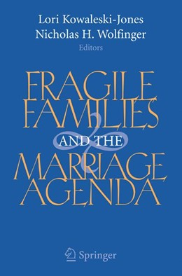 Abbildung von Kowaleski-Jones / Wolfinger | Fragile Families and the Marriage Agenda | 2007