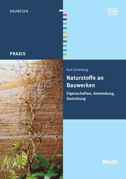 Abbildung von Schönburg | Naturstoffe an Bauwerken | 2010 | Eigenschaften, Anwendung, Gest...