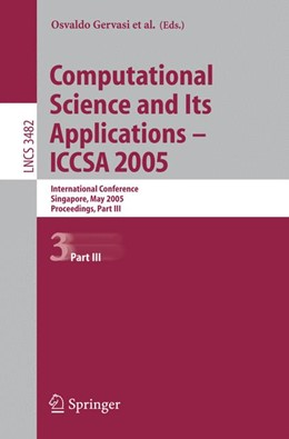 Abbildung von Gervasi / Gavrilova / Kumar / Laganà / Lee / Mun / Taniar / Tan   Computational Science and Its Applications - ICCSA 2005   2005   International Conference, Sing...