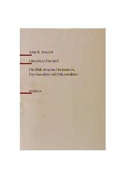 Abbildung von Boelderl | Literarische Hermetik | 1997 | Die Ethik zwischen Hermeneutik...