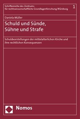 Abbildung von Müller | Schuld und Sünde, Sühne und Strafe | 2009 | Schuldvorstellungen der mittel...