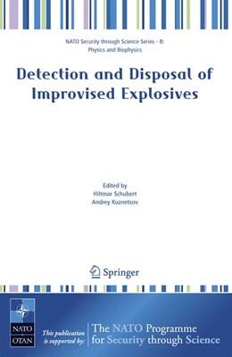Abbildung von Schubert / Kuznetsov | Detection and Disposal of Improvised Explosives | 1. Auflage | 2006 | beck-shop.de