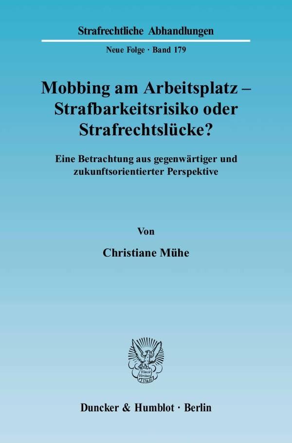 Mobbing am Arbeitsplatz - Strafbarkeitsrisiko oder Strafrechtslücke? | Mühe, 2006 | Buch (Cover)