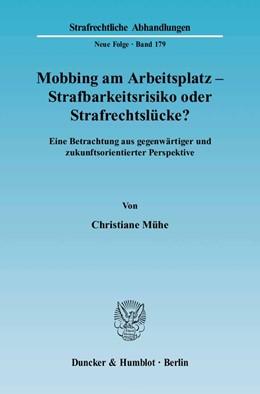 Abbildung von Mühe | Mobbing am Arbeitsplatz - Strafbarkeitsrisiko oder Strafrechtslücke? | 2006 | Eine Betrachtung aus gegenwärt... | 179