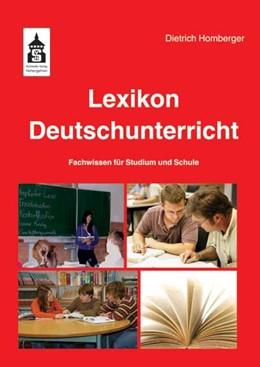 Abbildung von Homberger | Lexikon Deutschunterricht | 2., unveränd. Aufl. | 2013 | Fachwissen für Studium und Sch...