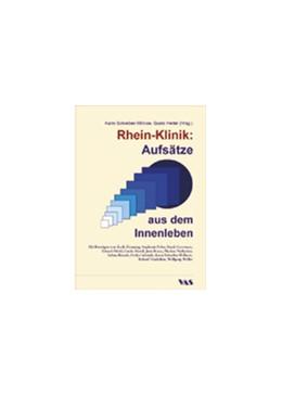 Abbildung von Schreiber-Willnow / Hertel | Rhein-Klinik:Aufsätze aus dem Innenleben | 1. Auflage | 2006 | beck-shop.de