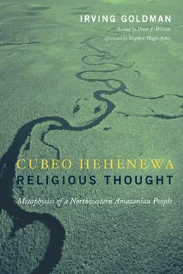 Abbildung von Goldman / Wilson | Cubeo Hehénewa Religious Thought | 2004 | Metaphysics of a Northwestern ...