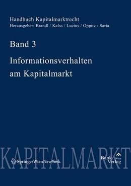 Abbildung von Brandl / Kalss / Lucius / Saria   Handbuch Kapitalmarktrecht   1. Auflage 2006   2006   Band 3 Informationsverhalten a...