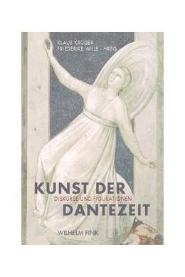 Abbildung von Krüger / Wille | Kunst der Dantezeit | 1. Auflage | 2022 | beck-shop.de