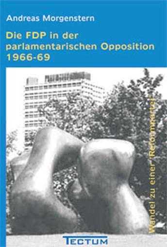 Die FDP in der parlamentarischen Opposition 1966-69 | Morgenstern, 2011 | Buch (Cover)