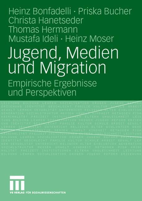 Jugend, Medien und Migration   Bonfadelli / Bucher / Hanetseder, 2008   Buch (Cover)