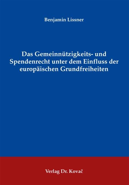 Abbildung von Lissner | Das Gemeinnützigkeits- und Spendenrecht unter dem Einfluss der europäischen Grundfreiheiten | 2009