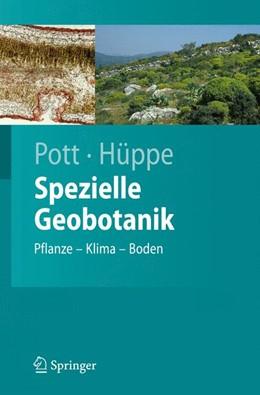 Abbildung von Pott / Hüppe | Spezielle Geobotanik | 2007 | Pflanze - Klima - Boden