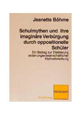 Abbildung von Böhme | Schulmythen und ihre imaginäre Verbürgerung durch Schüler | 2000 | Ein Beitrag zur Etablierung er...