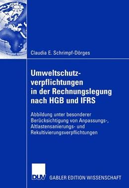 Abbildung von Schrimpf-Dörges | Umweltschutzverpflichtungen in der Rechnungslegung nach HGB und IFRS | 2007 | Abbildung unter besonderer Ber...