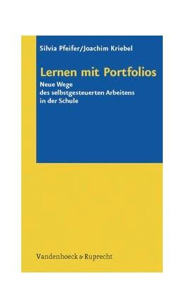Abbildung von Kriebel / Pfeifer | Lernen mit Portfolios | 2007 | Neue Wege des selbstgesteuerte...