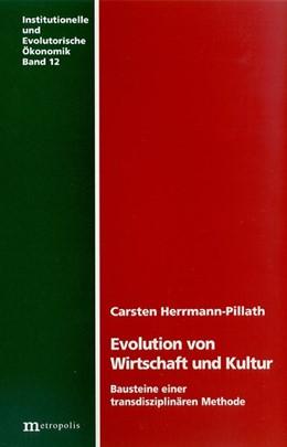Abbildung von Herrmann-Pillath | Evolution von Wirtschaft und Kultur | | Bausteine einer transdisziplin... | 12