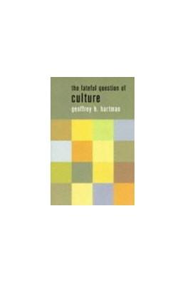 Abbildung von Hartman | The Fateful Question of Culture | 1998