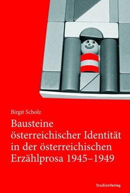 Abbildung von Scholz | Bausteine österreichischer Identität in der österreichischen Erzählprosa 1945-1949 | 2007