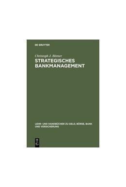 Abbildung von Börner | Strategisches Bankmanagement | Reprint 2017 | 2000 | Ressourcen- und marktorientier...
