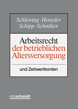 Abbildung von Schlewing / Henssler / Schipp / Schnitker (Hrsg.) | Arbeitsrecht der betrieblichen Altersversorgung • mit Aktualisierungsservice | Loseblattwerk mit 34. Aktualisierung | 2019 | und Zeitwertkonten