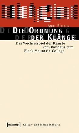 Abbildung von Schoon | Die Ordnung der Klänge | 2006 | Das Wechselspiel der Künste vo...