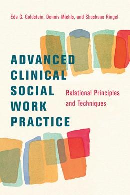 Abbildung von Goldstein / Miehls / Ringel | Advanced Clinical Social Work Practice | 2009 | Relational Principles and Tech...