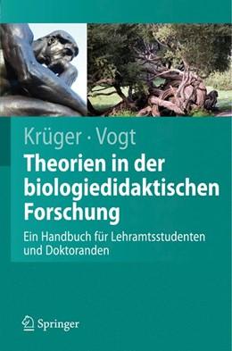 Abbildung von Krüger / Vogt | Theorien in der biologiedidaktischen Forschung | 2007 | Ein Handbuch für Lehramtsstude...