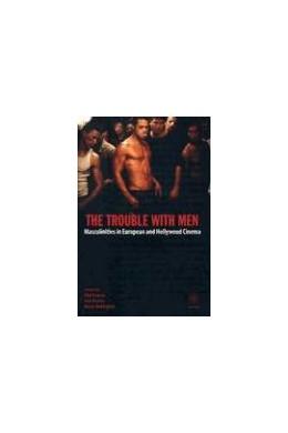 Abbildung von Powrie / Davies / Babington   The Trouble with Men   2005   Masculinities in European and ...