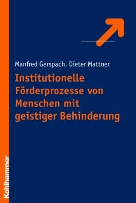 Abbildung von Gerspach / Mattner | Institutionelle Förderungsprozesse von Menschen mit geistiger Behinderung | 2004