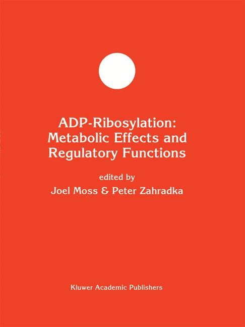 ADP-Ribosylation: Metabolic Effects and Regulatory Functions | Moss / Zahradka, 1994 | Buch (Cover)