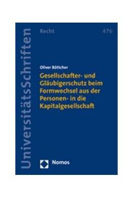 Abbildung von Böttcher | Gesellschafter- und Gläubigerschutz beim Formwechsel aus der Personen- in die Kapitalgesellschaft | 2006 | 476