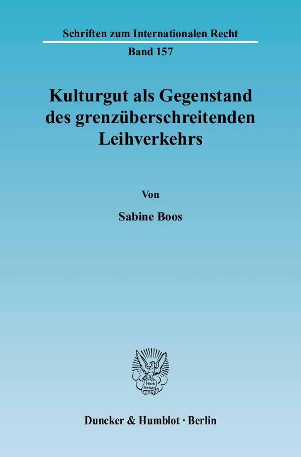 Kulturgut als Gegenstand des grenzüberschreitenden Leihverkehrs. | Boos, 2006 | Buch (Cover)