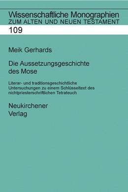 Abbildung von Gerhards   Die Aussetzungsgeschichte des Mose   2006   Literar- und traditionsgeschic...   Band 109