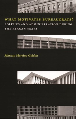 Abbildung von Golden | What Motivates Bureaucrats? | 2000 | Politics and Administration Du...