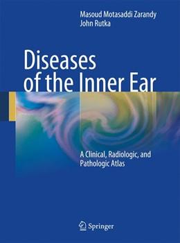 Abbildung von Motasaddi Zarandy / Rutka | Diseases of the Inner Ear | 1st Edition. | 2010 | A Clinical, Radiologic, and Pa...