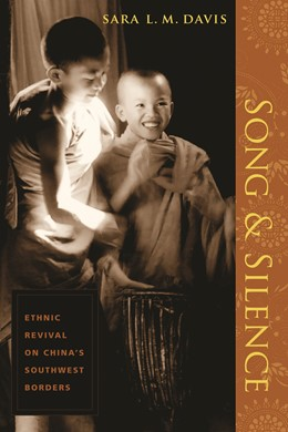 Abbildung von Davis | Song and Silence | 2005 | Ethnic Revival on China's Sout...