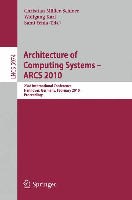 Architecture of Computing Systems - ARCS 2010   Müller-Schloer / Karl / Yehia, 2010   Buch (Cover)