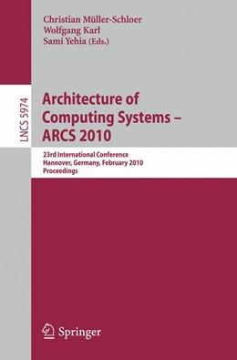Abbildung von Müller-Schloer / Karl / Yehia   Architecture of Computing Systems - ARCS 2010   2010   23rd International Conference,...