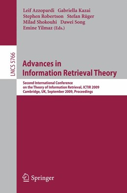 Abbildung von Azzopardi / Kazai / Robertson / Rüger / Shokouhi / Song / Yilmaz | Advances in Information Retrieval Theory | 2009 | Second International Conferenc...