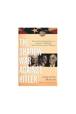 Abbildung von Mauch | The Shadow War Against Hitler | 2005 | The Covert Operations of Ameri...