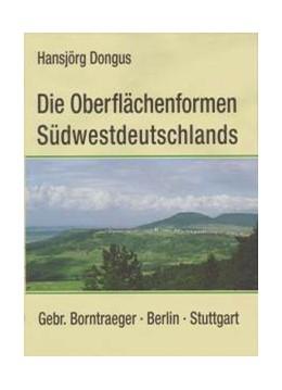 Abbildung von Dongus   Die Oberflächenformen Südwestdeutschlands   2000   Geomorphologische Erläuterunge...
