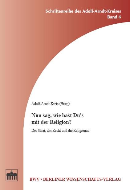 Abbildung von Adolf-Arndt-Kreis | Nun sag, wie hast Du`s mit der Religion? | 2006
