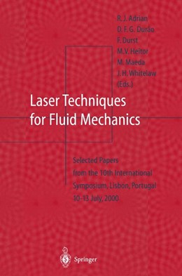 Abbildung von Adrian / Durao / Heitor / Maeda / Tropea / Whitelaw   Laser Techniques for Fluid Mechanics   1st Edition. Softcover version of original hardcover edition 2002   2011   Selected Papers from the 10th ...