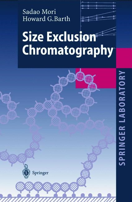 Size Exclusion Chromatography | Mori / Barth | 1st Edition. Softcover version of original hardcover edition 1999, 2010 | Buch (Cover)