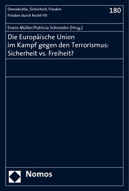 Abbildung von Müller / Schneider | Die Europäische Union im Kampf gegen den Terrorismus: Sicherheit vs. Freiheit? | 2006