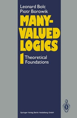 Abbildung von Bolc / Borowik | Many-Valued Logics 1 | 1st Edition. Softcover version of original hardcover edition 1992 | 2010 | Theoretical Foundations