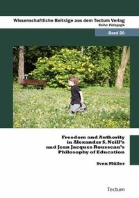 Freedom and Authority in Alexander S. Neill's and Jean Jacques Rousseau's Philosophy of Education | Müller, 2010 | Buch (Cover)